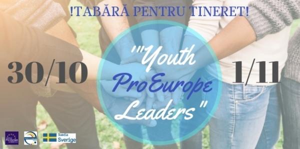 """""""Pro-Europa"""" anunță o tabără pentru tineret """"Youth ProEurope Leaders""""!!!"""